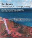 Kurt Jackson: A New Genre of Landscape Painting