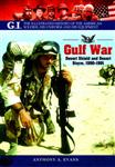 The Gulf War: Desert Shield and Desert Storm, 1990-1991
