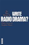 So You Want To Write Radio Drama