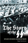 The Story of the SS: Hitler\'s Infamous Legions of Death