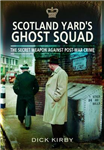 Scotland Yard\'s Ghost Squad: The Secret Weapon Against Post-War Crime