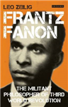 Frantz Fanon: The Militant Philosopher of Third World Revolution