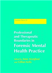 Professional and Therapeutic Boundaries in Forensic Mental Health Practice
