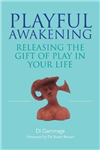 Playful Awakening: Releasing the Gift of Play in Your Life