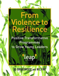 From Violence to Resilience: Positive Transformative Programmes to Grow Young Leaders