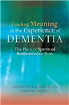 Finding Meaning in the Experience of Dementia