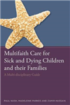 Multifaith Care for Sick and Dying Children and their Famili