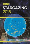 Philip\'s Stargazing 2015: Month-by-month guide to the northern night sky