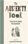 The Austerity Book: For Enjoying Life Inexpensively