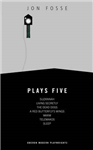 Jon Fosse: Plays 5