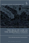 The Rule of Law in the European Union: The Internal Dimension