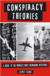 Conspiracy Theories: A Guide to the World\'s Most Intriguing Mysteries
