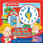 Fisher-Price My First Clock Book: With 'clickety' Clock Hands!