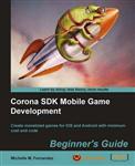 Corona SDK Mobile Game Development: Beginner\'s Guide