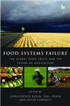 Food Systems Failure: The Global Food Crisis and the Future of Agriculture