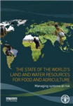 The State of the World\'s Land and Water Resources for Food and Agriculture: Managing Systems at Risk
