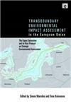 Transboundary Environmental Impact Assessment in the European Union: The Espoo Convention and its Kiev Protocol on Strategic Environmental Assessment