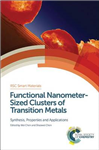 Functional Nanometer-Sized Clusters of Transition Metals: Synthesis, Properties and Applications
