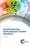 Enantioselective Multicatalysed Tandem Reactions