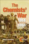 The Chemists\' War: 1914-1918