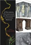 3D Recording, Documentation and Management of Cultural Herit