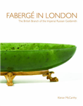 Faberge in London: The British Branch of the Imperial Russian Goldsmith