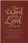 The Word of the Lord: Year B: Readings for the Principal, Second and Third Services as Authorized by the Church of England