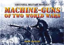 Machine Guns of Two World Wars