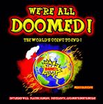 We\'re All Doomed