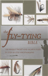 The Fly-tying Bible: 100 Deadly Trout and Salmon Flies in Step-by-step Photographs