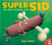 Super Sid: The Silly Sausage Dog