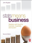 Stats Means Business: Statistics with Excel for Business, Hospitality and Tourism