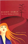 Biddy Early: the Wise Woman of Clare