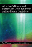 Alzheimer\'s Disease and Dementia in Down Syndrome and Intellectual Disabilities