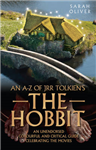 an A-z of JRR Tolkien\'s the Hobbit: An Unendorsed Colourful and Critical Guide Celebrating the Movies