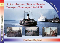 Recollections Tour of Britain Northern England Transport Travelogue 1948-1971