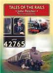 Tales of the Rails: John Fletcher Main Line Footplateman