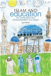 Islam and Education: The manipulation and misrepresentation of a religion