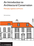An Introduction to Architectural Conservation: Philosophy, Legislation and Practice