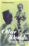 Other Worlds: Notions of Self and Emotion Among the Lohorung Rai
