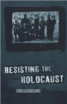 Resisting the Holocaust