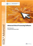 ECDL Advanced Syllabus 2.0 Module AM3 Word Processing Using Word 2010