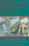 Motor Racing\'s Strangest Races: Extraordinary But True Stories from Over a Century of Motor Racing