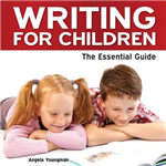 Writing for Children: The Essential Guide