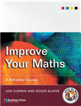 Improve Your Maths: A Refresher Course