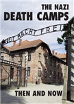 Nazi Death Camps Then and Now