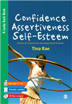Confidence, Assertiveness, Self Esteem: A Series of 12 Sessions for Secondary School Students
