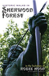 Historic Walks in Sherwood Forest: in the Footsteps of Robin Hood