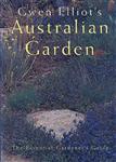 Gwen Elliot\'s Australian Garden: The Essential Gardener\'s Guide