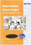 Understanding Spoken English: A Focus on Everyday Language in Context: Bk. 3
